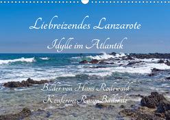 Liebreizendes Lanzarote – Idylle im Atlantik (Wandkalender 2020 DIN A3 quer) von Rodewald CreativK.de,  Hans