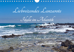 Liebreizendes Lanzarote – Idylle im Atlantik (Wandkalender 2020 DIN A4 quer) von Rodewald CreativK.de,  Hans