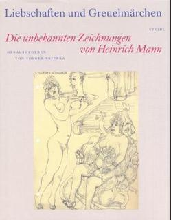 Liebschaften und Greuelmärchen von Schuetze-Coburn,  Marje, Skierka,  Volker, Wißkirchen,  Hans