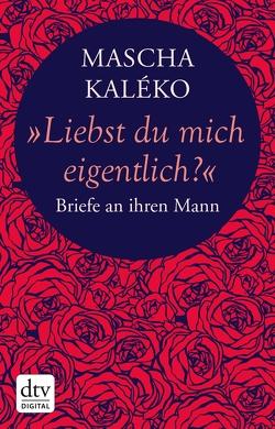 """""""Liebst du mich eigentlich?"""" von Kaléko,  Mascha, Prokop,  Eva-Maria, Zoch-Westphal,  Gisela"""