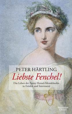 Liebste Fenchel! von Härtling,  Peter