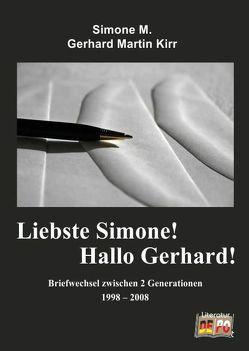 Liebste Simone! Hallo Gerhard! von Kirr,  Gerhard Martin