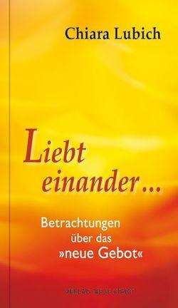 Liebt einander … von Liesenfeld,  Stefan, Lubich,  Chiara