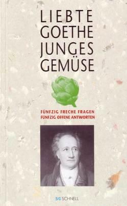 Liebte Goethe junges Gemüse von Bockholt,  Werner