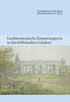 Liechtensteinische Erinnerungsorte in den böhmischen Ländern. (Band 1)