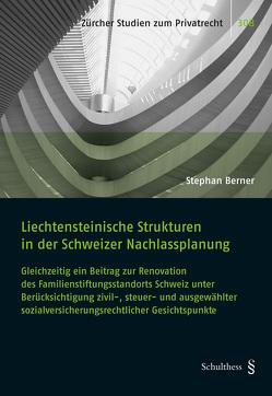 Liechtensteinische Strukturen in der Schweizer Nachlassplanung von Berner,  Stephan