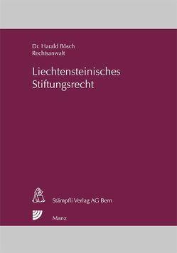 Liechtensteinisches Stiftungsrecht von Bösch,  Harald