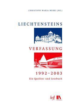 Liechtensteins Verfassung, 1992–2003 von Merki,  Christoph Maria