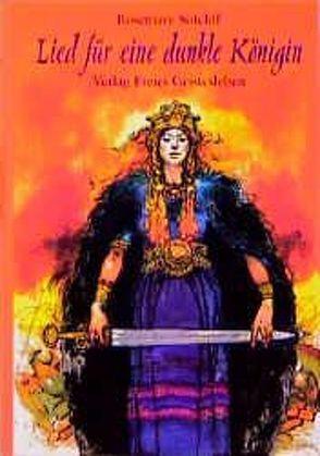 Lied für eine dunkle Königin von Borne,  Astrid von dem, Sutcliff,  Rosemary