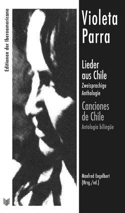 Lieder aus Chile : zweisprachige Anthologie = Canciones de Chile : antología bilingüe von Engelbert,  Manfred