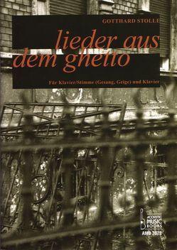 Lieder aus dem Ghetto von Stolle,  Gotthard