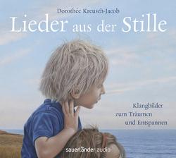 Lieder aus der Stille von Kreusch-Jacob,  Dorothée