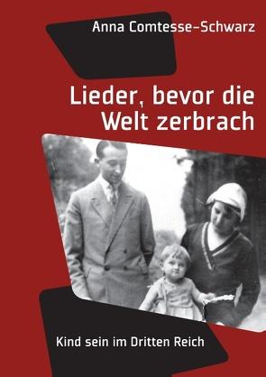 Lieder, bevor die Welt zerbrach von Comtesse-Schwarz,  Anna