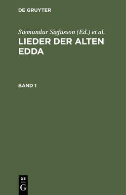 Lieder der alten Edda / Lieder der alten Edda. Band 1 von Grimm,  Jakob, Grimm,  Wilhelm, Sigfússon,  Sæmundur