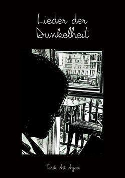 Lieder der Dunkelheit von Ait Ayad,  Tarik