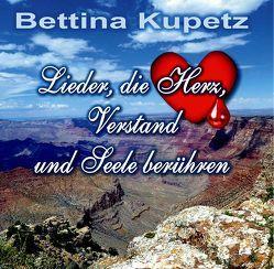 LIEDER, DIE HERZ, VERSTAND UND SEELE BERUEHREN von Kupetz,  Bettina