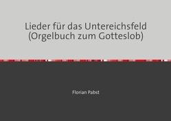 Lieder für das Untereichsfeld (Orgelbuch zum Gotteslob) von Pabst,  Florian