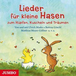 Lieder für kleine Hasen zum Hüpfen, Kuscheln und Träumen von Maske,  Ulrich, Meyer-Göllner,  Matthias, u.v.a.