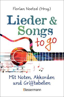 Lieder & Songs to go von Noetzel,  Florian