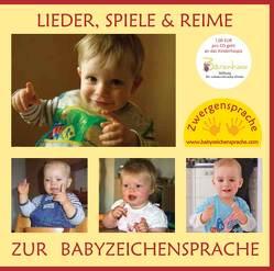 Lieder, Spiele & Reime zur Babyzeichensprache von König,  Vivian, Zwergensprache Chor