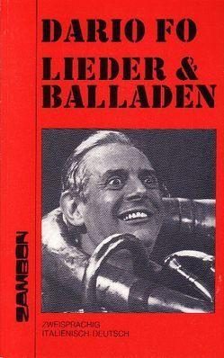 Lieder und Balladen /Ballate e canzoni von Brüske Cintamani,  Heike, Fo,  Dario, Kopp,  Helga, Spazzali,  Sergio
