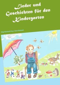 Lieder und Geschichten für den Kindergarten von Kleinhanß,  Dieter, Kleinhanß,  Helga