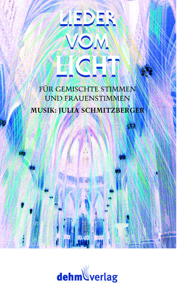 Lieder vom Licht von Schmitzberger,  Julia