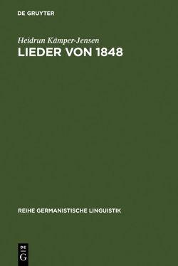 Lieder von 1848 von Kämper-Jensen,  Heidrun
