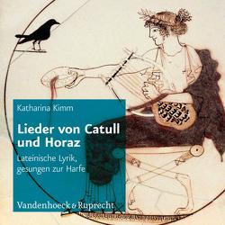 Lieder von Catull und Horaz von Kimm,  Katharina