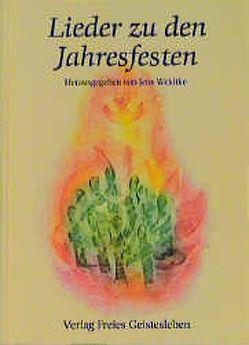 Lieder zu den Jahresfesten von Weidtke,  Jens