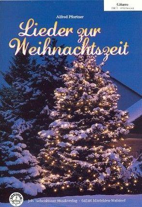 Lieder zur Weihnachtszeit Gitarre mit CD von Pfortner,  Alfred