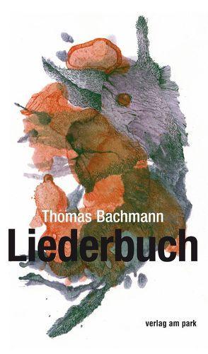 Liederbuch von Bachmann,  Thomas