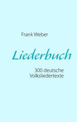 Liederbuch (Deutsche Volkslieder) von Weber,  Frank