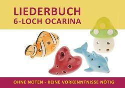 Liederbuch für 6-Loch Ocarina von Notenladen,  Linzer, Schipp,  Bettina