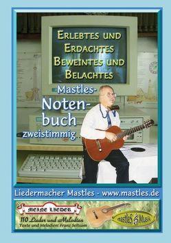 Liederbuch / Notenbuch / Erlebtes und Erdachtes Beweintes und Belachtes von Seltsam,  Franz