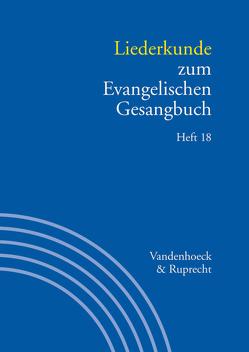 Liederkunde zum Evangelischen Gesangbuch. Heft 18 von Herbst,  Wolfgang, Seibt,  Ilsabe