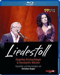 Liedestoll – Angelika Kirchschlager & Konstantin Wecker