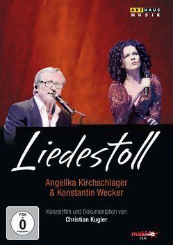 Liedestoll von Kirchschlager,  Angelika, Wecker,  Konstantin