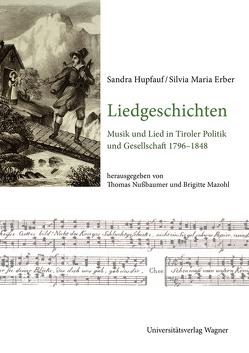 Liedgeschichten von Erber,  Silvia, Hupfauf,  Sandra, Mazohl,  Brigitte, Nußbaumer,  Thomas