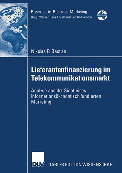 Lieferantenfinanzierung im Telekommunikationsmarkt von Bastian,  Nikolas P.