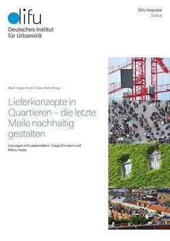 Lieferkonzepte in Quartieren – die letzte Meile nachhaltig gestalten von Arndt,  Wulf-Holger, Klein,  Tobias