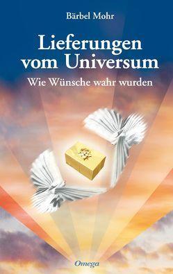 Lieferungen vom Universum von Mohr,  Bärbel