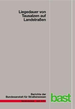 Liegedauer von Tausalzen auf Landstraßen von Roos,  Ralf, Schulz,  Susanne, Zimmermann,  Matthias