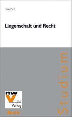 Liegenschaft und Recht von Twaroch,  Christoph