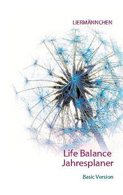 Liermännchen Life Balance Jahresplaner von Liermann,  Monika