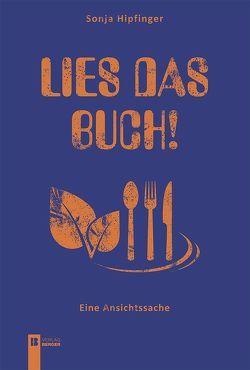 Lies das Buch! von Hipfinger,  Sonja und Robert