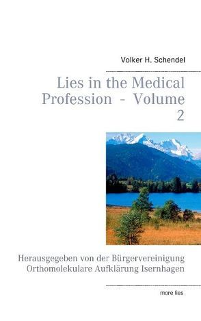 Lies in the Medical Profession  –  Volume 2 von Schendel,  Volker H.