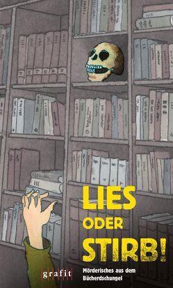 Lies oder stirb! von Verlag,  Grafit