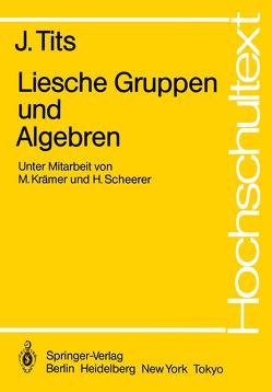 Liesche Gruppen und Algebren von Krämer,  M., Scheerer,  H., Tits,  J.