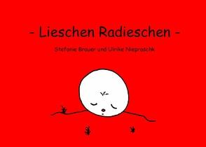 Lieschen Radieschen von Brauer,  Stefanie, Niepraschk,  Ulrike